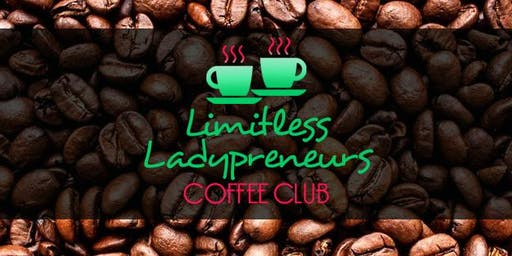 Limitless Ladypreneurs Coffee Club