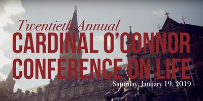Twentieth Annual Cardinal O'Connor Conference on Life