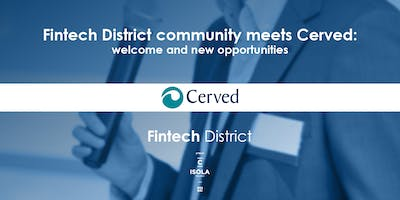 Fintech District community meets Cerved: welcome and new opportunities