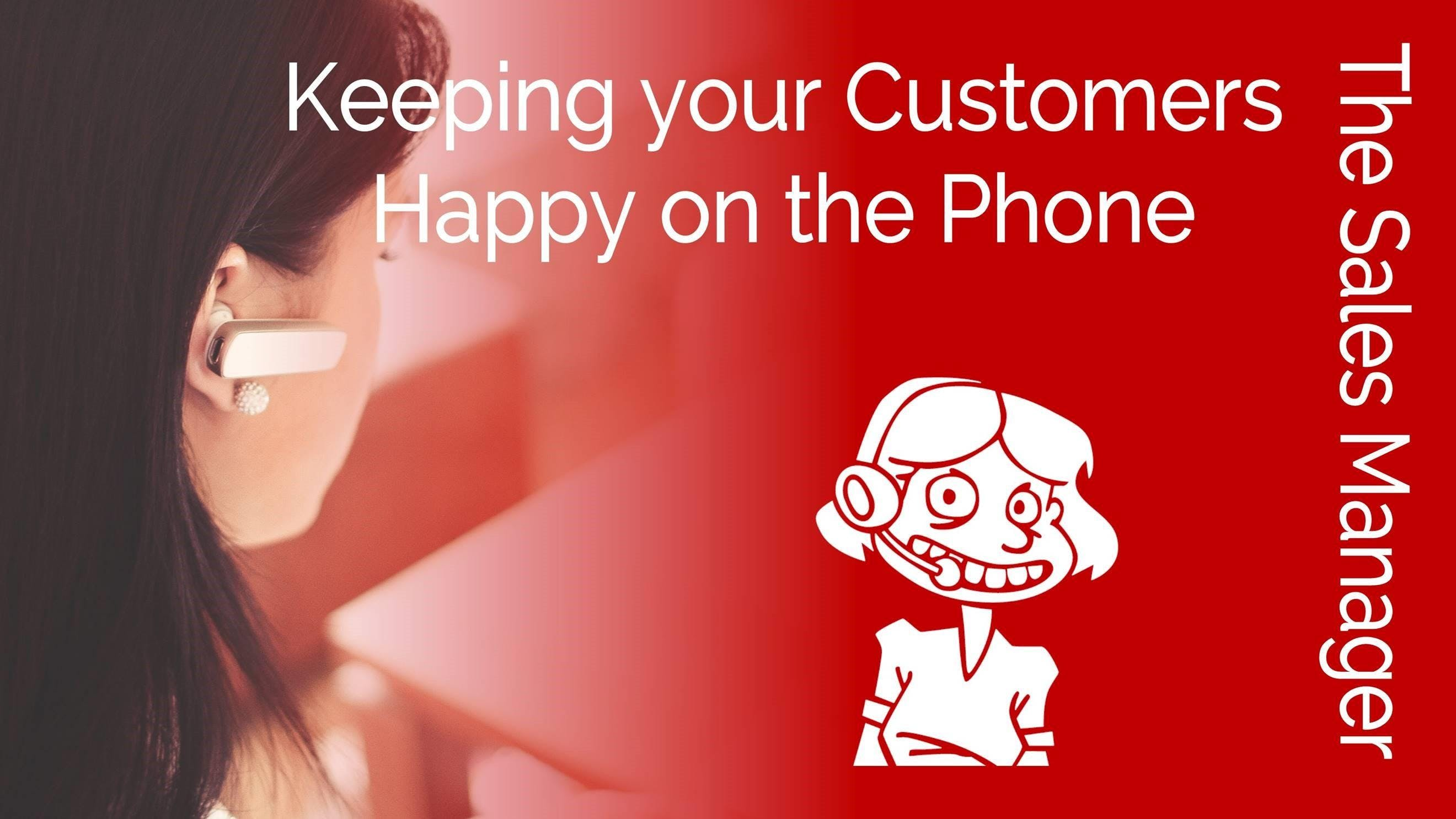 Keeping Your Customers Happy on the Phone