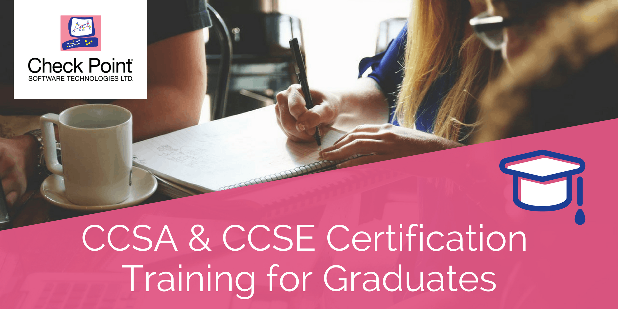 CCSA / CCSE Certification Training for Graduates