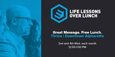 Life Lessons Over Lunch @ Thrive Alpharetta (2nd and 4th Wednesdays)