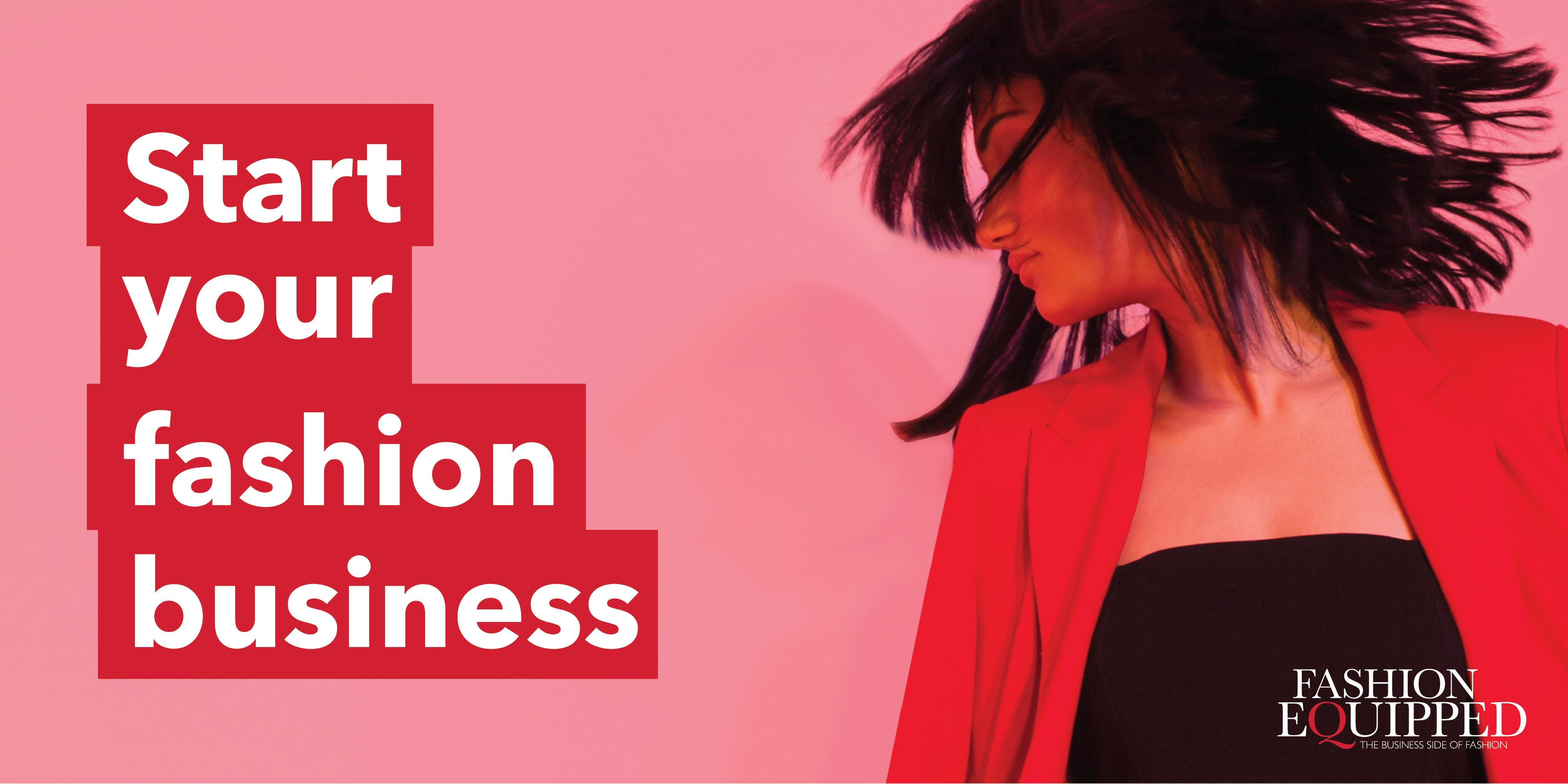 START YOUR FASHION BUSINESS Information + Net