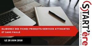 Élaborez des fiches produits/services attirantes et...