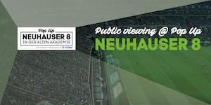 Public Viewing @ Pop Up NEUHAUSER 8