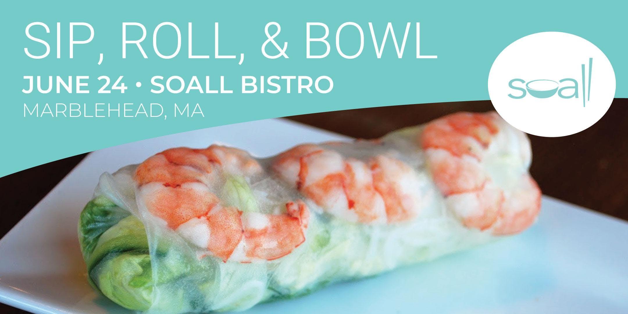 Sip, Roll & Bowl!