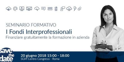 """""""I Fondi Interprofessionali"""" Seminario di In-Formazione"""