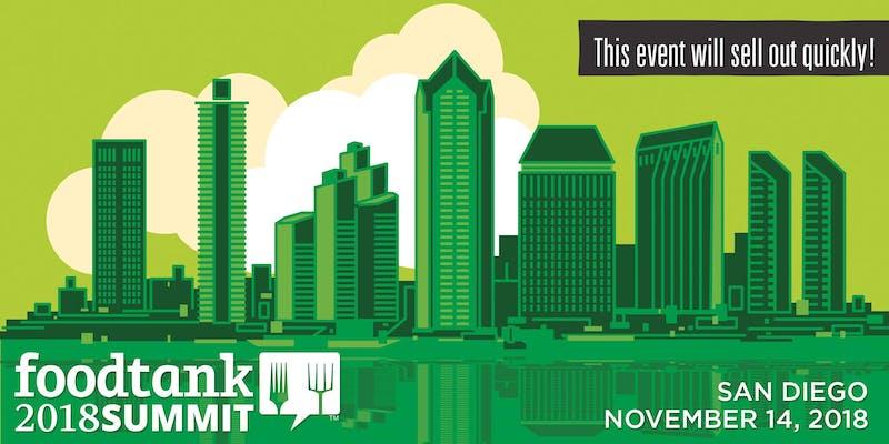 2018 Food Tank Summit (San Diego, CA): Growing the Food Movement