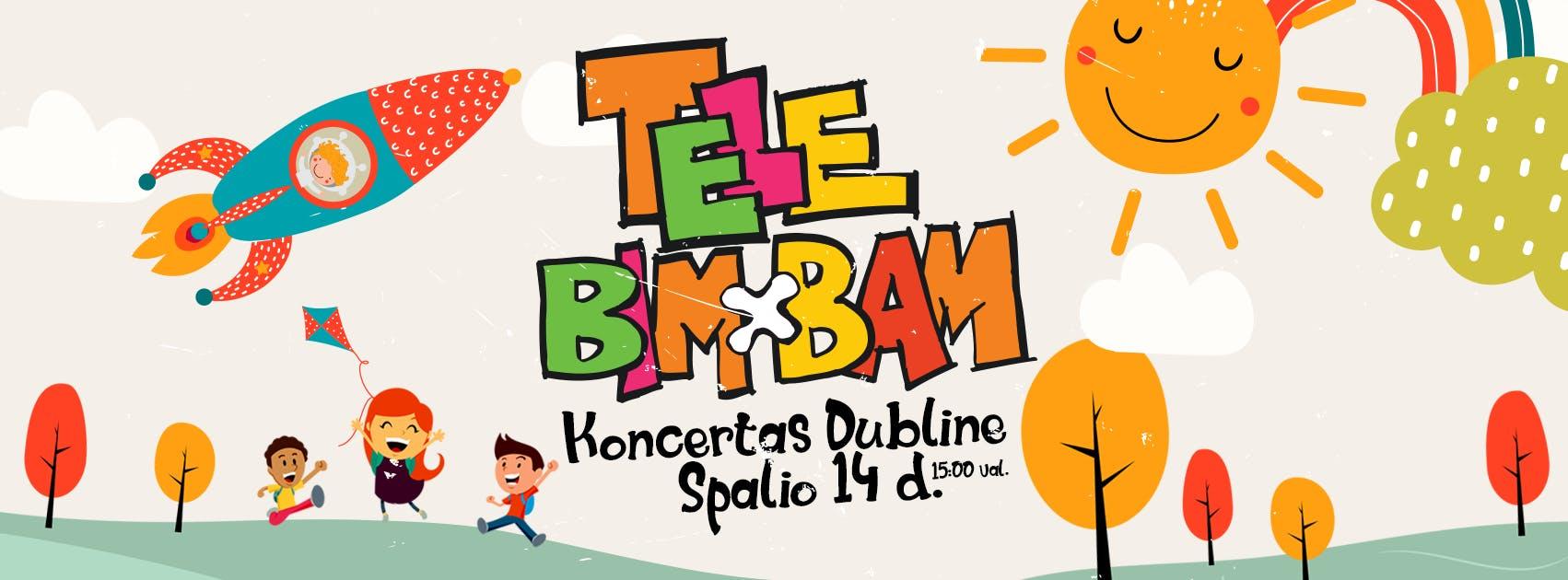 TELE BIM BAM - koncertas šeimai Dubline