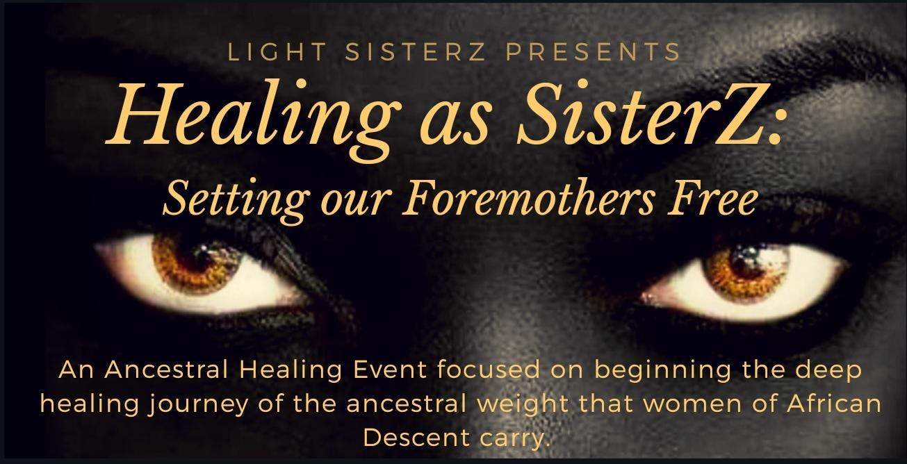 Healing as SisterZ: Setting our Foremothers F