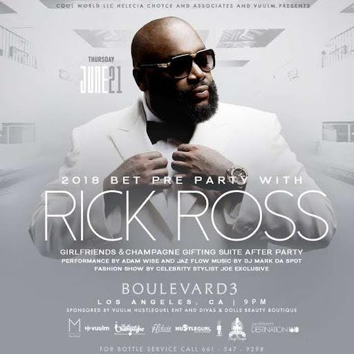 BET Weekend Awards Pre Party with RICK ROSS + Fashion Show hosted by Special Celebrity Guest