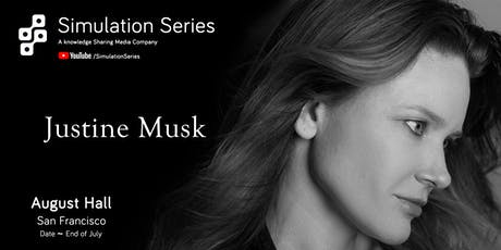 Simulation featuring Justine Musk tickets