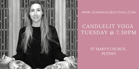 Candlelit Yoga Flow - Every Tuesday Evening @ 7.30pm tickets
