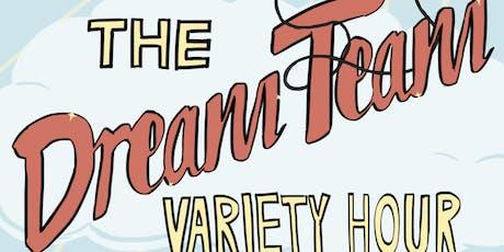 The Dream Team Variety Hour tickets