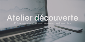 Atelier découverte - Préparer et visualiser vos...