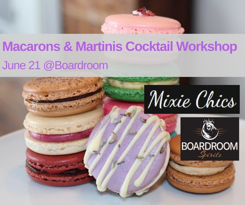 Macarons & Martinis Cocktail Workshop