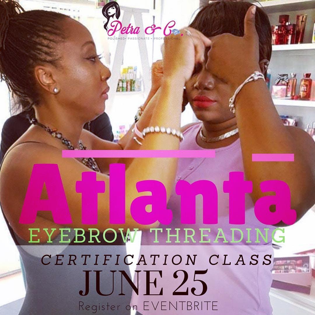 Atlanta Eyebrow Facial Threading Certification Class 24 Jun 2018