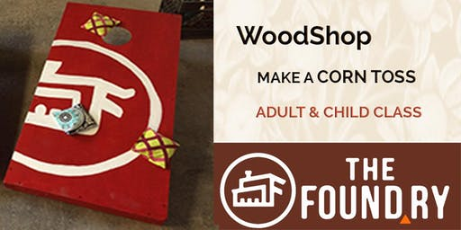 Adult & Child Woodworking at The Foundry - Make a Corn Toss Game