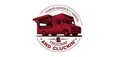 Casino Queen 1st Annual Truckin' and Cluckin' Food Fest!