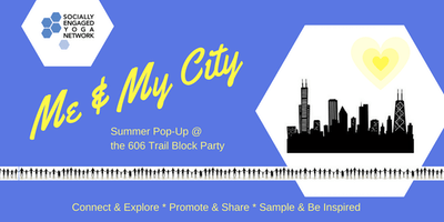Socially Engaged Yoga Network (SEYN): Summer Pop-Up @606 Block Party