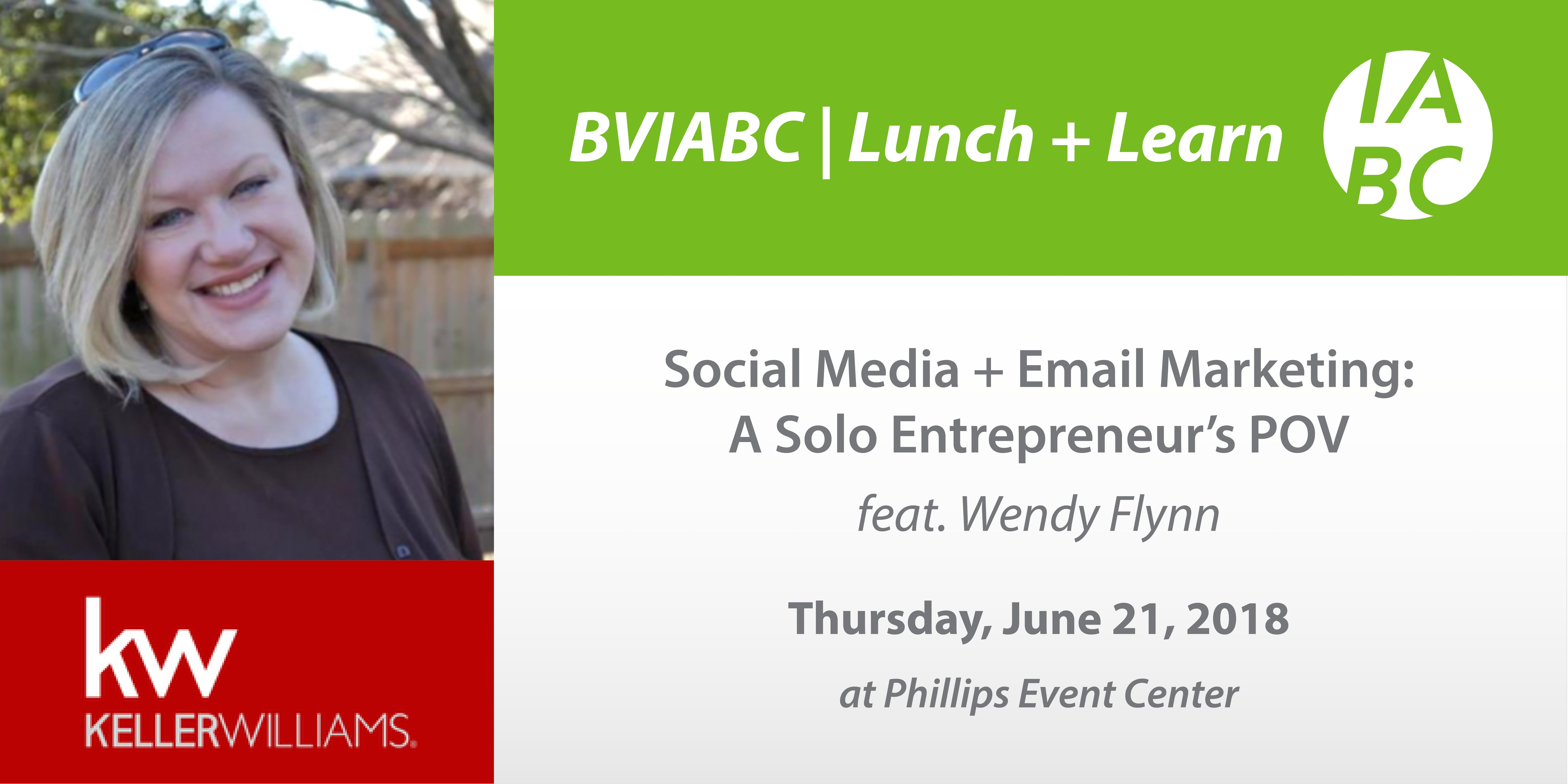 BVIABC  June Lunch  Learn  &quotSocial Media  Email Marketing  A Solo Entrepreneurs POV&quot feat. Wendy Flynn MA
