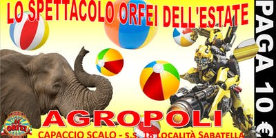 CIRCO ORFEI AD AGROPOLI, CAPACCIO SCALO