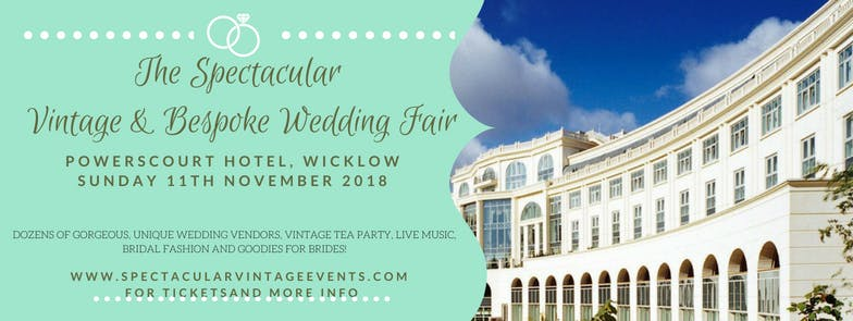 The Spectacular Vintage Wedding Fair Powerscourt