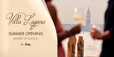 Villa Laguna Summer Opening