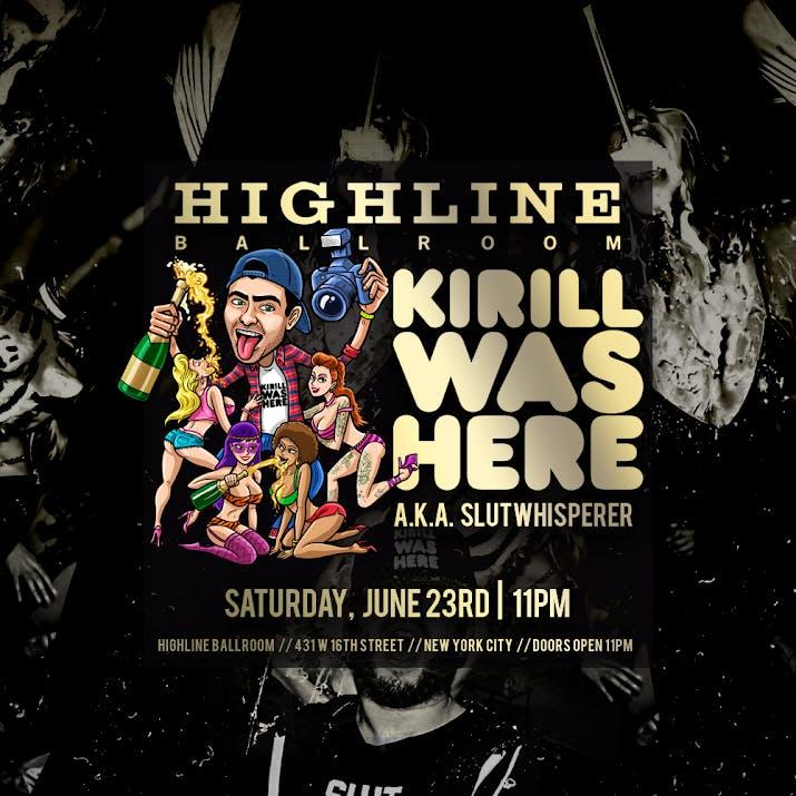 Kirill Was Here at Highline Ballroom 6/23