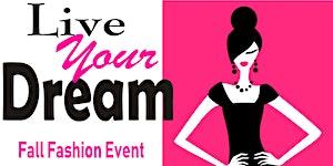 Live Your Dream Fall Fashion Event