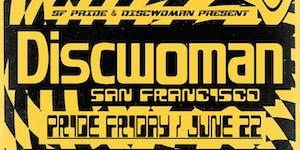 DISCWOMAN San Francisco (Pride Friday) at 1015 Folsom