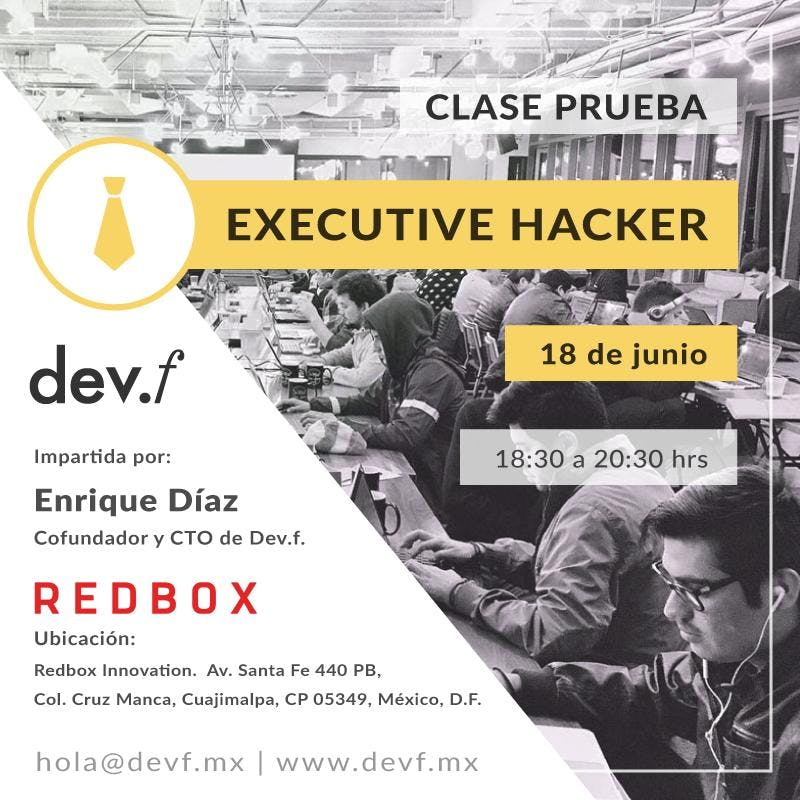 Clase Prueba Executive Hacker @CDMX: 18 de Ju