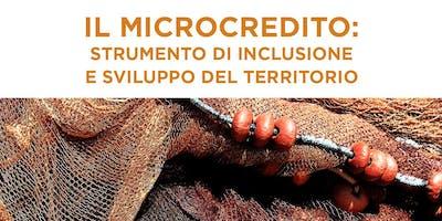 Il microcredito: strumento di inclusione e sviluppo del territorio