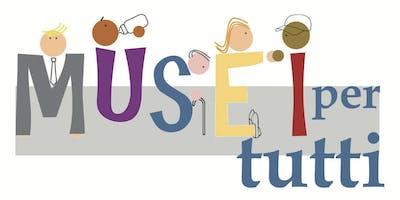 Musei per tutti: come favorire l'accessibilità - V giornata