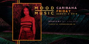 MOOD MUSIC | Caribana Friday at Brassaii | Indoor +...