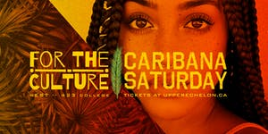 FOR THE CULTURE | Caribana Saturday 4AM Last Call!