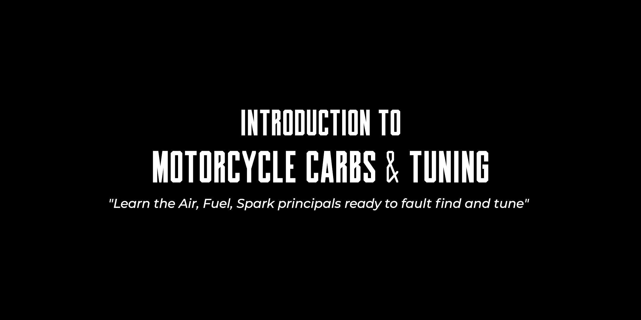 Introduction to Motorcycle Carbs & Tuning