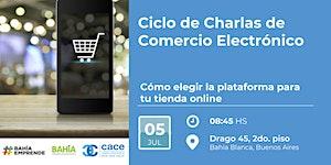 Ciclo de Charlas de Comercio Electrónico: Plataformas...