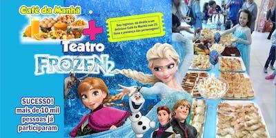 Desconto! Café da manhã + Frozen 2 no Teatro BTC