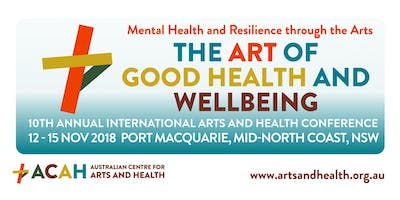 10th Art of Good Health and Wellbeing International Arts and Health Conference