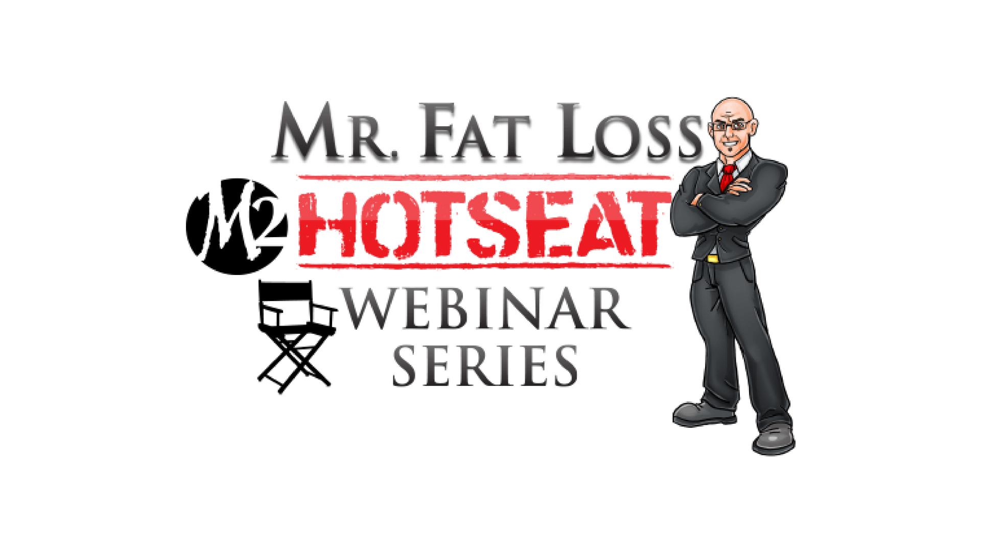 Mr Fat Loss Hot Seat Webinar with Celebrity