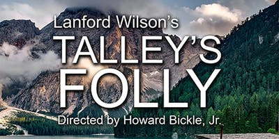 an overview of the play talleys folly by lanford wilson Like sally talley and matt friedmann, who life has mistreated, the characters in the plays of lanford wilson (1937-2011) are the marginalized, the outsiders, the people for whom the so-called american dream has failed, leaving them puzzled and adrift, but surviving.