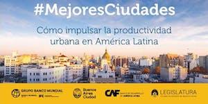 Mejores Ciudades. Cómo impulsar la productividad...