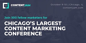 Content Jam 2018: Chicago's Largest Content Marketing...