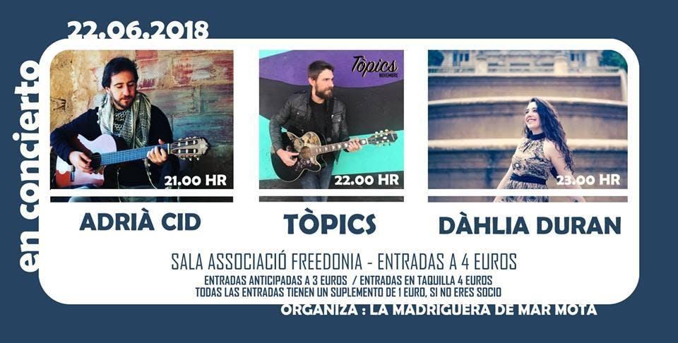Concierto Adrià Cid / Tòpics / Dàhlia Duran