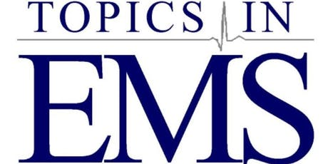 2020 Topics in EMS: Time Critical Calls - Medical Education Conference tickets