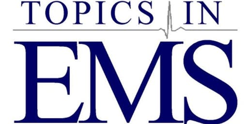 2020 Topics in EMS: Time Critical Calls - Medical Education Conference