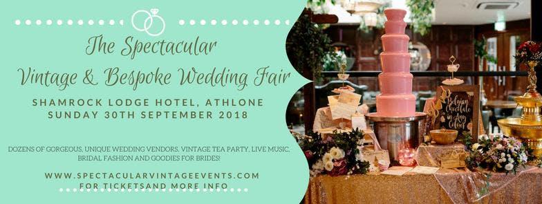The Spectacular Vintage Wedding Fair Athlone