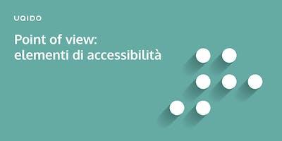 Point of view - elementi di accessibilità   Uqido talks about