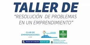 "Taller ""Resolución de problemas en un Emprendimiento""...."